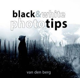 Black & White Phototips [for Nature Photography]