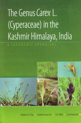 The Genus Carex L. (Cyperaceae) in the Kashmir Himalaya, India