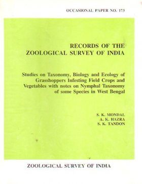 Studies on Taxonomy, Biology, and Ecology of Grasshoppers Infesting Field Crops and Vegetables with Notes on Nymphal Taxonomy of Some Species in West Bengal