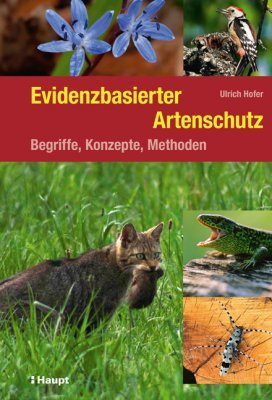 Evidenzbasierter Artenschutz: Begriffe, Konzepte, Methoden [Evidence-Based Wildlife Conservation: Terms, Concepts, Methods]