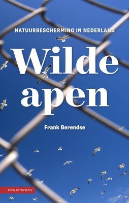 Wilde Apen: Natuurbescherming in Nederland [Wild Primates: Nature Protection in the Netherlands]