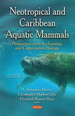 Neotropical and Caribbean Aquatic Mammals