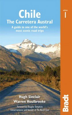 Bradt Travel Guide: Chile: Carretera Austral