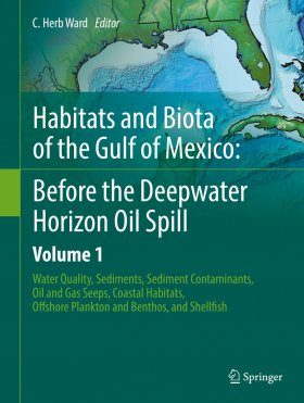 Habitats and Biota of the Gulf of Mexico: Before the Deepwater Horizon Oil Spill, Volume 1