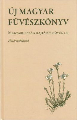 Új Magyar Füvészkönyv: Magyarország Hajtásos Növényei: Határozókulcsok [New Hungarian Herbal: The Vascular Plants of Hungary: Identification Key]
