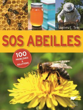 SOS Abeilles: 100 Problèmes et Solutions [SOS Bees: 100 Problems and Solutions]