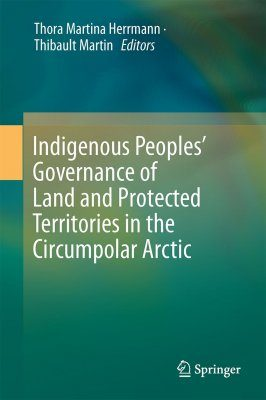 Indigenous Peoples' Governance of Land and Protected Territories in the Arctic
