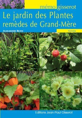 Le Jardin des Plantes Remèdes de Grand-Mère [Plant Remedies from Grandmother's Garden]
