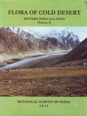 Flora of Cold Deserts of Western Himalaya, India, Volume 2