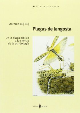 Plagas de Langosta: De la Plaga Bíblica a la Ciencia de la Acridología [Locust Plagues: From Biblical Plagues to the Science of Acridology]
