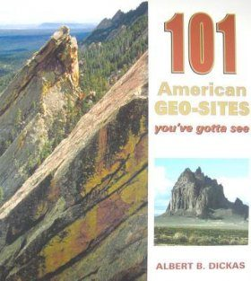 101 American Geo Sites You've Gotta See