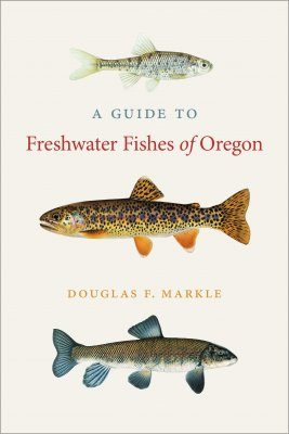 A Guide to Freshwater Fishes of Oregon