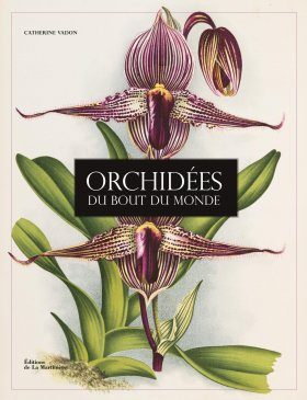 Orchidées du Bout du Monde [Orchids from the End of the World]