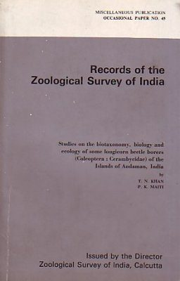 Studies on the Biotaxonomy, Biology and Ecology of Some Longicorn Beetle Borers (Coleoptera: Cerambycidae) of the Islands of Andaman, India