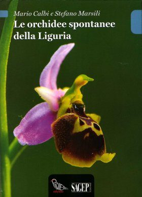 Le Orchidee Spontanee della Liguria [Spontaneous Orchids of Liguria]