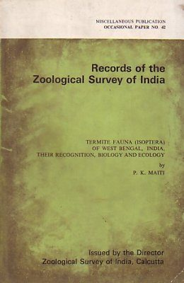 Termite Fauna (Isoptera) of West Bengal, India, Their Recognition, Biology and Ecology
