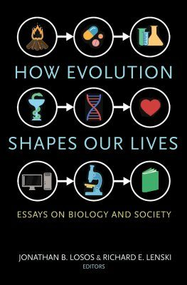 How Evolution Shapes Our Lives