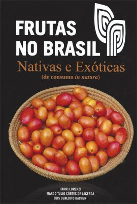 Frutas no Brasil: Nativas e Exóticas [Fruits of Brazil: Natives and Exotics]