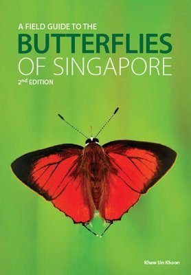 A Field Guide to the Butterflies of Singapore