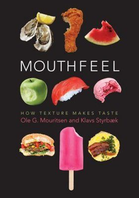 Mouthfeel: How Texture Makes Taste