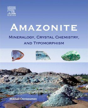 Amazonite: Mineralogy, Crystalchemistry and Typomorphism