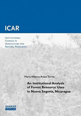 An Institutional Analysis of Forest Resource Uses in Nueva Segovia, Nicaragua