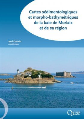 Cartes Sédimentologiques et Morpho-Bathymétriques de la Baie de Morlaix et de sa Région [Sedimentological and Morpho-Bathymetric Maps of the Bay of Morlaix and its Region]