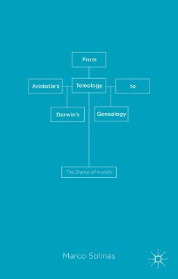 From Aristotle's Teleology to Darwin's Genealogy