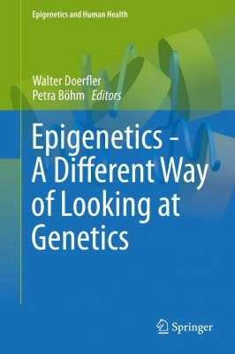 Epigenetics – A Different Way of Looking at Genetics