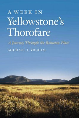 A Week in Yellowstone's Thorofare