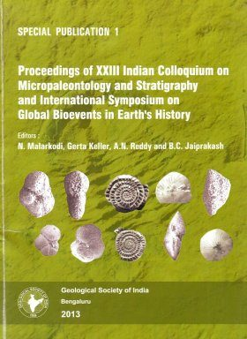 Proceedings of XXIII Indian Colloquium on Micropaleontology and Stratigraphy and International Symposium on Global Bioevents in Earth's History