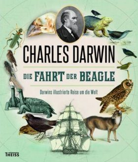 Die Fahrt der Beagle: Darwins Illustrierte Reise um die Welt [The Voyage of the Beagle: The Illustrated Edition of Charles Darwin's Travel Memoir and Field Journal]