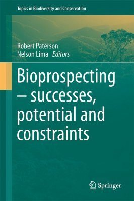 Bioprospecting: Successes, Potential and Constraints