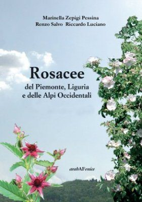 Rosacee del Piemonte, Liguria e delle Alpi Occidentali [Rosaceae of Piedmont, Liguria and the Western Alps]