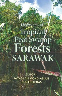 Biodiversity of Tropical Peat Swamp Forest of Sarawak