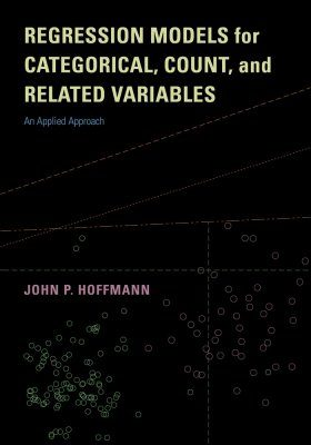 Regression Models for Categorical, Count, and Related Variables