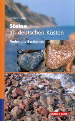 Steine an Deutschen Küsten: Finden und Bestimmen [Rocks on Germany's Coasts: Finding and Identifying]