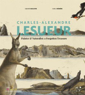 Charles Alexandre Lesueur: Painter & Naturalist: A Forgotten Treasure
