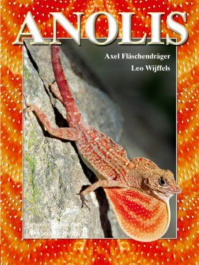 Anolis: Im Biotop and Terrarium [Anolis: In their Biotope and the Terrarium]