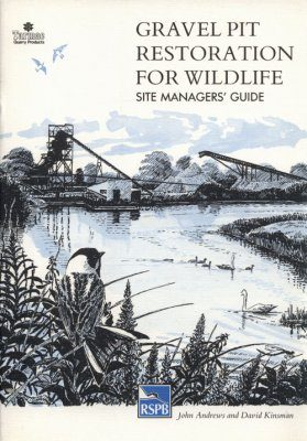 Gravel Pit Restoration for Wildlife: Site Manager's Guide