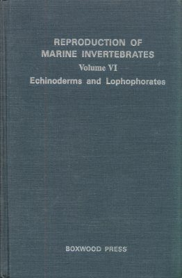 Reproduction of Marine Invertebrates, Volume 6