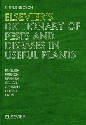 Elsevier's Dictionary of Pests and Diseases in Useful Plants