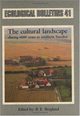 The Cultural Landscape During 6000 Years in Southern Sweden