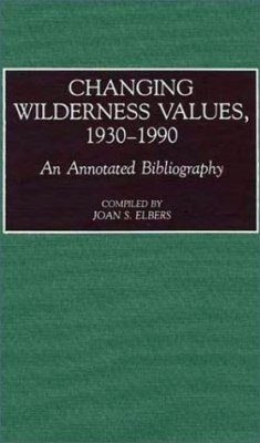 Changing Wilderness Values 1930-1990: Annotated Bibliography