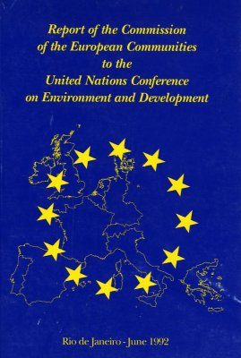 Report of the CEC to the UN Conference on Environment & Development, Rio de Janeiro, 1992