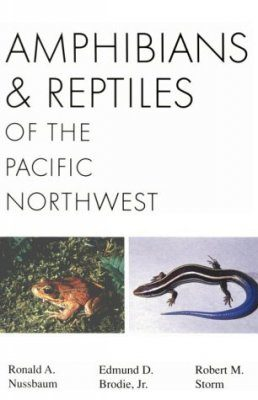 Amphibians and Reptiles of the Pacific Northwest