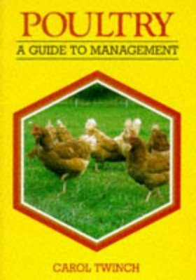 Poultry: A Guide to Management