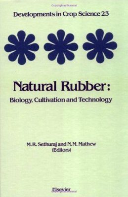 Natural Rubber: Biology, Cultivation & Technology