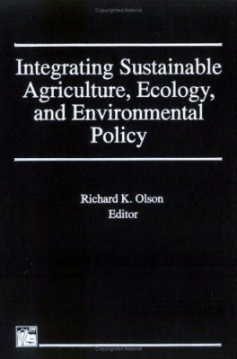 Integrating Sustainable Agriculture, Ecology and Environmental Policy