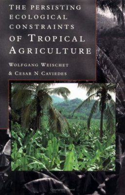 The Persisting Ecological Constraints of Tropical Agriculture